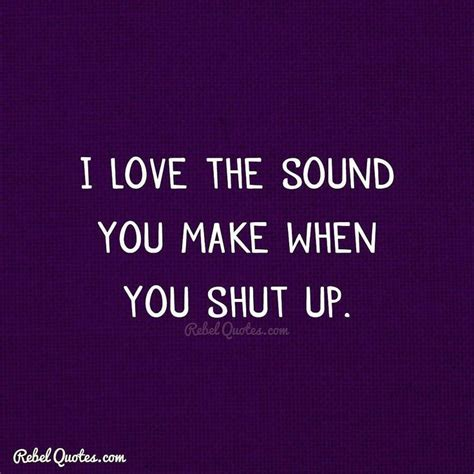 shut up audio best 25 shut up quotes ideas on pinterest quotes on