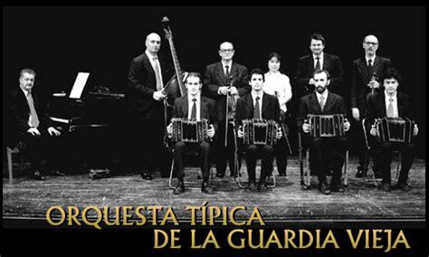 0012202010 tangos de la guardia vieja orquesta t 237 pica de la guardia vieja semblanza historia