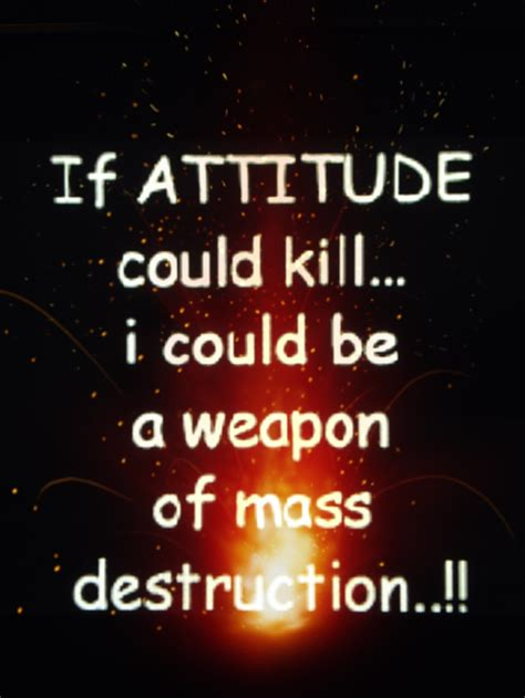 If attitude could kill... | Relatable Quotes | Pinterest