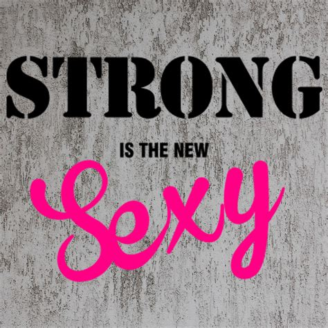 strong is the new more than a hot body