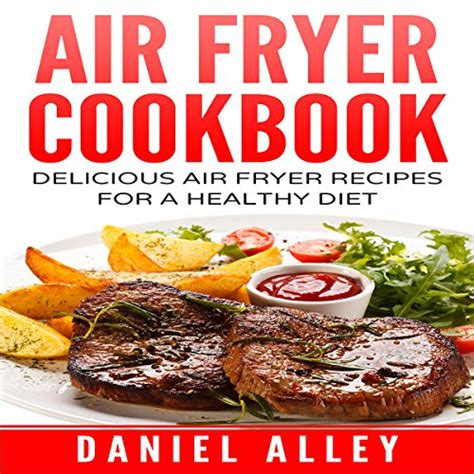 air fryer cookbook 500 healthy and delicious recipes for every day books cookbooks list the best selling quot low cholesterol quot cookbooks
