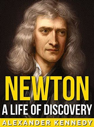 sir isaac newton biography amazon newton a life of discovery the true story of sir isaac
