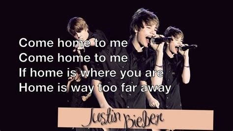 justin bieber come home to me lyrics