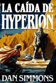 caida de hyperion la 8498723140 los cantos de hyperion 02 la ca 237 da de hyperion simmons dan general interest