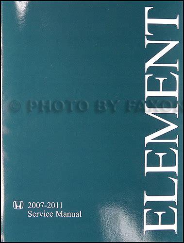 auto manual repair 2011 honda element auto manual 2007 2011 honda element repair shop manual original
