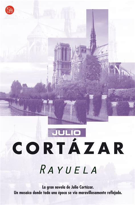 libro rayuela 50 aniversario de la primera publicaci 243 n del libro rayuela la feria carrusel cultural