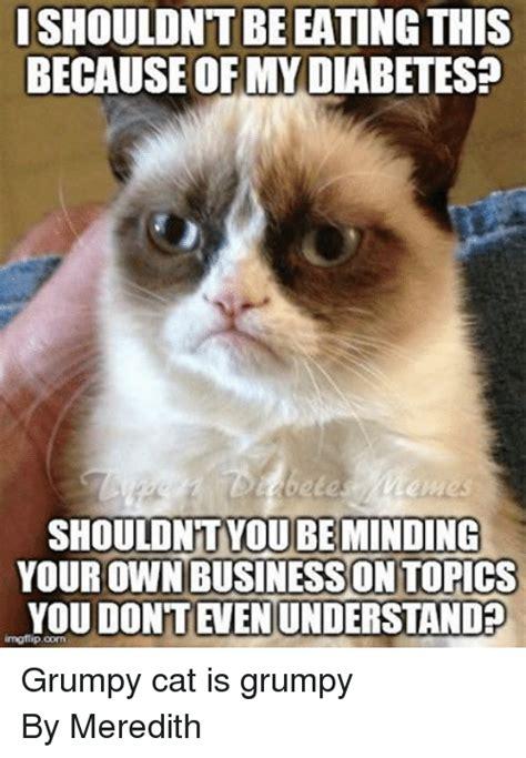 Diabetes Cat Meme - 25 best memes about grumpy cat and type 1 diabetes