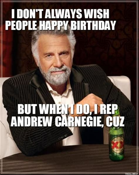 Most Interesting Man Birthday Meme - 65 best images about birthday memes on pinterest funny