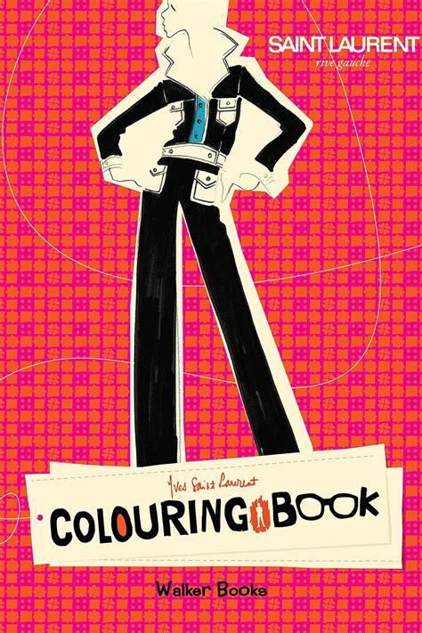 coloring book yves laurent 15 libros de moda para colorear y relajarte s moda el pa 205 s