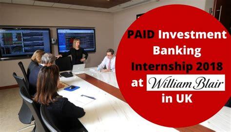 William Blair Company Mba Internship by Investment Banking Internship 2018 At William Blair In Uk