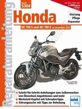 Honda Motorrad Nc 700 S by Honda Motorrad Nc 700 S X Reparaturanleitung Ab 2012