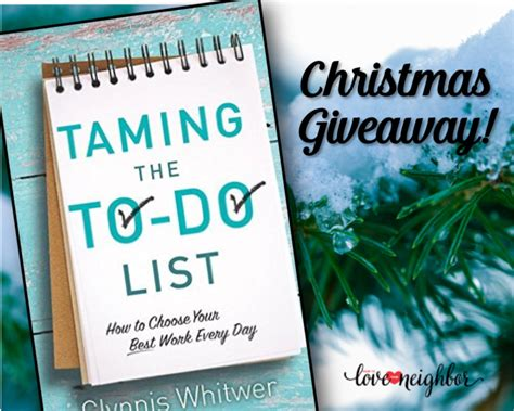 How To Do Giveaways - giveaway taming the to do list by glynnis whitwer how to love your neighbor