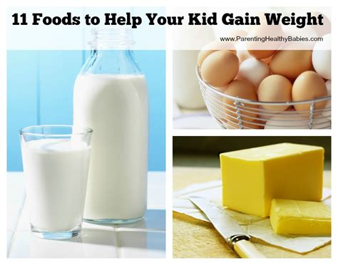 food to help gain weight 11 foods to help your kid gain weight