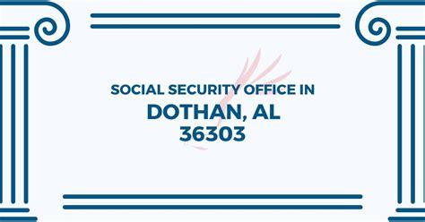 Social Security Office Dothan Al social security office in dothan alabama 36303 get help