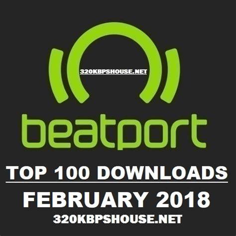 top house music download beatport top 100 downloads february 2018 housemusic4djs com