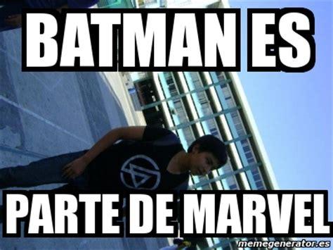 Memes De Batman Y Robin En Espaã Ol - meme personalizado batman es parte de marvel 2025925