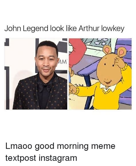 John Legend Meme - 25 best memes about good morning meme good morning memes