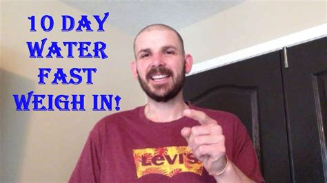10 days to faster 0446676675 10 day water fast results youtube