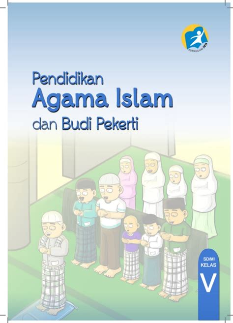 Pendidikan Agama Islam Dan Budi Pekerti K13 Kelas 2 pendidikan agama islam dan budi pekerti untuk mi sd kelas 5