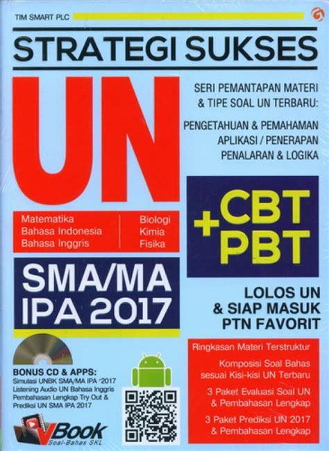 Strategi Sukses Un Smama Ipa 2017 Tim Smart Plc bukukita strategi sukses un sma ma ipa 2017