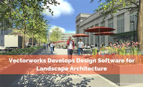 Landscape Design Architecture Software Vectorworks Develops Design Software For Landscape