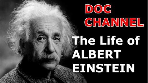 albert einstein biography youtube documentary channel the life of albert einstein doc