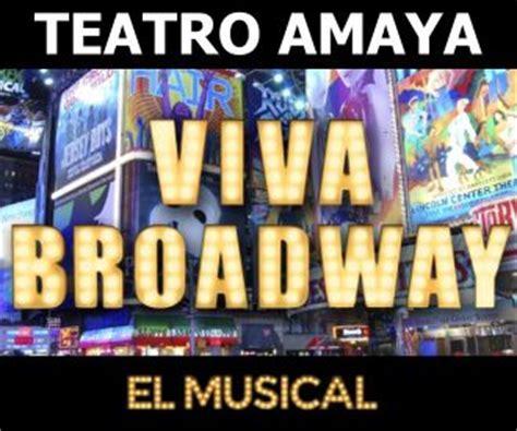entradas para el musical entradas viva broadway el musical taquilla