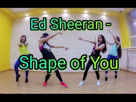tutorial dance shape of you full download shape of you ed sheeran fitness dance
