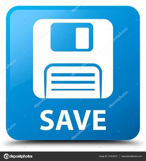 guardar imagenes jpg guardar cian icono disquete bot 243 n cuadrado azul foto