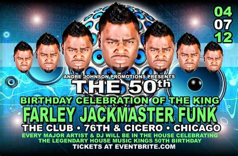 king of house music the big 50th birthday celebration for the king of house music farley jackmaster funk