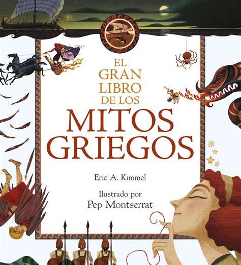 libro mitos griegos para ninos libros de 10 libros de mitologia para ni 209 os 183 librer 237 a rafael alberti
