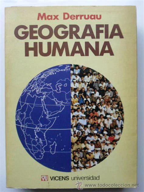 libro geografa humana tratado de geografia humana max derruau vic comprar libros de geograf 237 a y viajes en