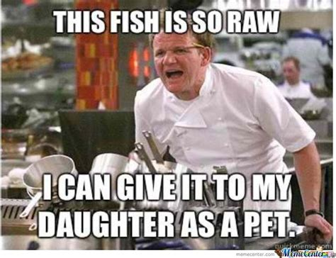Chef Ramsay Meme - gordon ramsay meme plain old gordon ramsay meme center