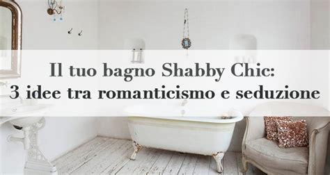 oggettistica per il bagno il tuo bagno shabby chic 3 idee tra romanticismo e
