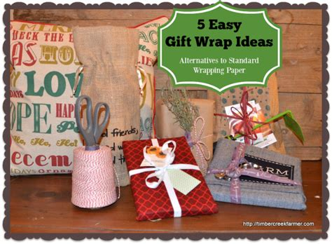 easy way to gift wrap 5 easy gift wrap ideas timber creek farm
