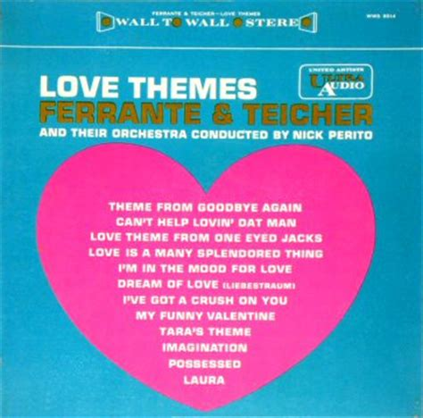 love themes and pictures ferrante teicher album love themes