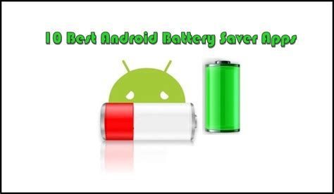 best android battery app 10 best android battery saver apps