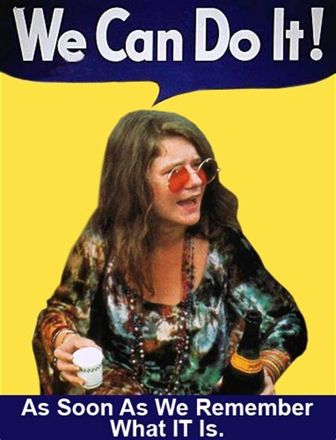 Janis Joplin Meme - 46 best rosie the riveter images on pinterest rosie