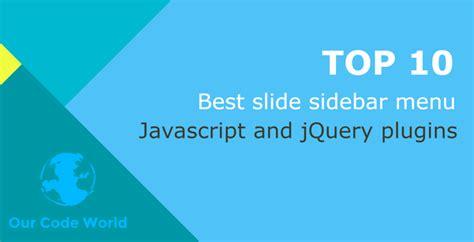 Jquery Drawer Menu by Top 10 Best Slide Sidebar Menu Drawer Javascript And