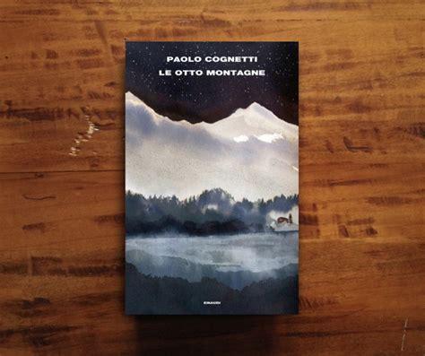 libro le otto montagne supercoralli le otto montagne soverato web com