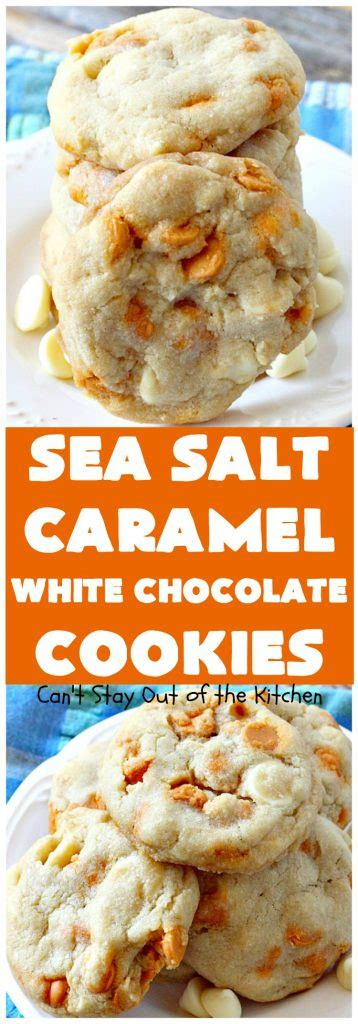 can dogs white chocolate sea salt caramel white chocolate cookies can t stay out of the kitchen