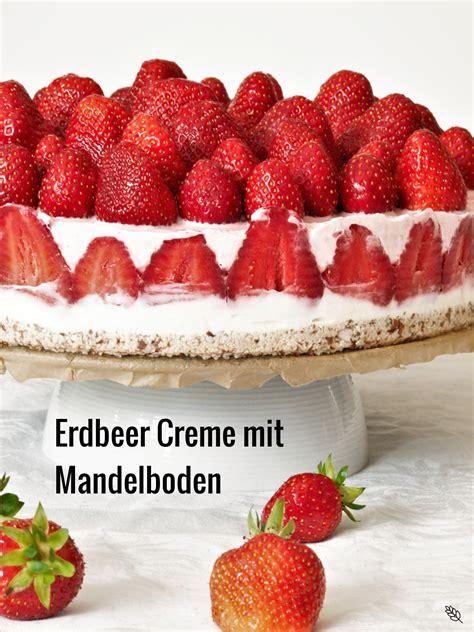 erdbeer quark kuchen ohne backen erdbeer creme mit mandelboden oder kuchen ohne backen