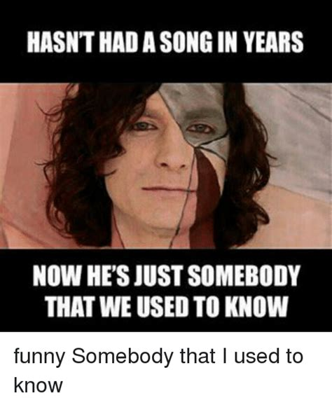 Used Meme - 25 best memes about somebody that i used to know