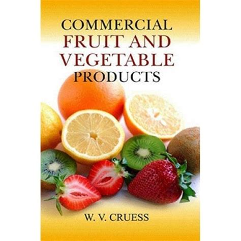 the gnostic notebook volume four on the fruit of knowledge and the precession of the ages books commercial fruit and vegetable products by w v cruess pdf