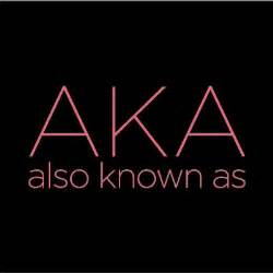 What Is Known For Aka Also Known As Storeaka