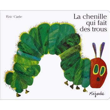 eric carle french 2871421749 the very hungry caterpillar in french la chenille qui fait des trous eric carle little