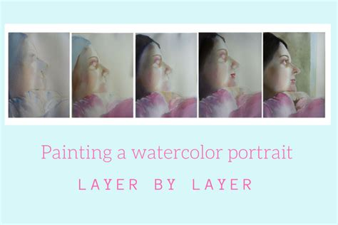 watercolor tutorial layering watercolor portrait step by step painting tutorial self