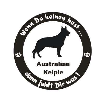 Aufkleber F R Auto Hund by Wenn Du Keinen Hast Hunde Aufkleber Australian Kelpie