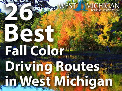 western michigan colors 26 best fall color driving routes in west michigan west
