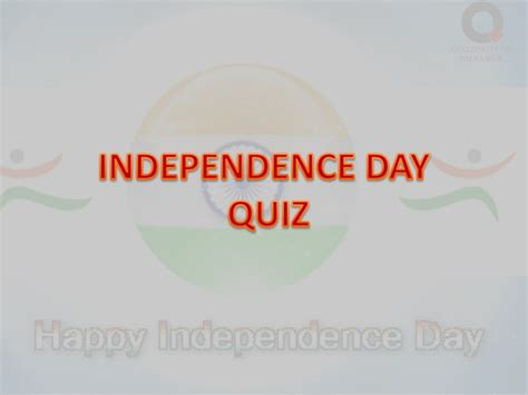 quiz questions related to independence day of india independence day quiz august 15 2014